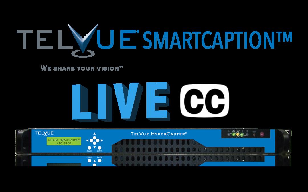 Live Captioning – TelVue SmartCaption™ LIVE